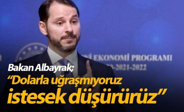 Bakan Albayrak: Dolarla uğraşmıyoruz, istesek düşürürüz