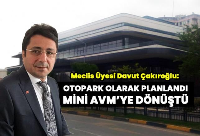"""Çakıroğlu: """"Otopark Trabzonlunun Hayatına Dokunan Bir Proje Olmadı!"""""""