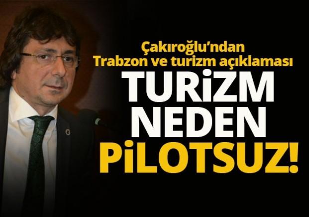 Çakıroğlu: Turizm Şu An Havada Pilot Koltuğu Boş !