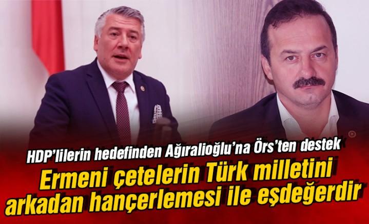 HDP'lilerin hedefindeki Ağıralioğlu'na Örs'ten destek!